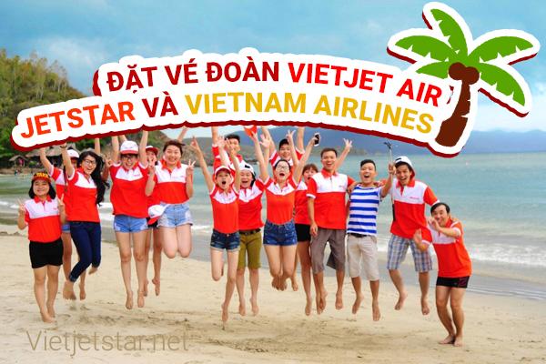 Đặt vé đoàn Vietjet Jetstar Vietnam Airlines