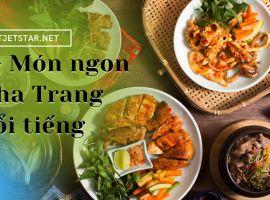 7+ món ngon Nha Trang nổi tiếng không thể chối từ